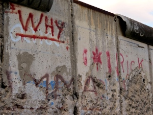 """WHY"" at the Berlin Wall."